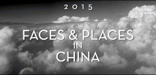 Faces and Places in China - 2015 Video